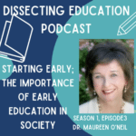 Ep. 3: Starting Early; Early Education in Society with Dr. Maureen O'Neil