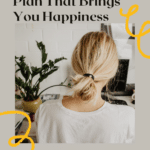11 Tips to Develop a Career Plan That Will Bring You Happiness
