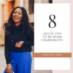 8 Quick Tips to Be More Charismatic
