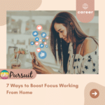 7 Ways to Boost Focus and Productivity While Working From Home