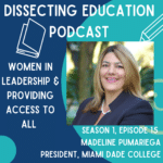 Ep. 15 Women Leadership & Providing Access for All with President Pumariega
