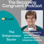 Ep. 11 Meet the Solopreneur Savior Ms. Sue Allen Clayton