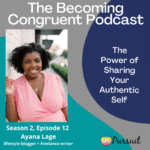 Ep. 12 The Power of Sharing Your Authentic Self with Ayana Lage